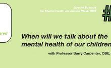 LearningShared Episode 16: Special Episode for Mental Health Awareness Week - When will we talk about the mental health of our children? with Professor Barry Carpenter CBE OBE