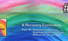 LearningShared Episode 15 Reflections on Recovery and Reigniting Children's Learning - recording of webinar 15th July 2020