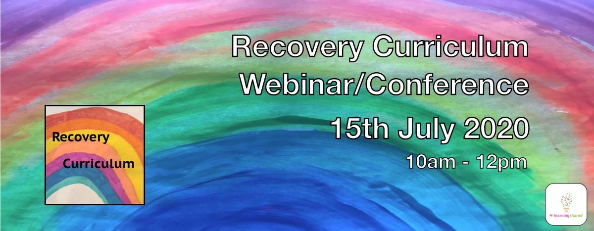 Recovery Curriculum Conference 15th July 2020