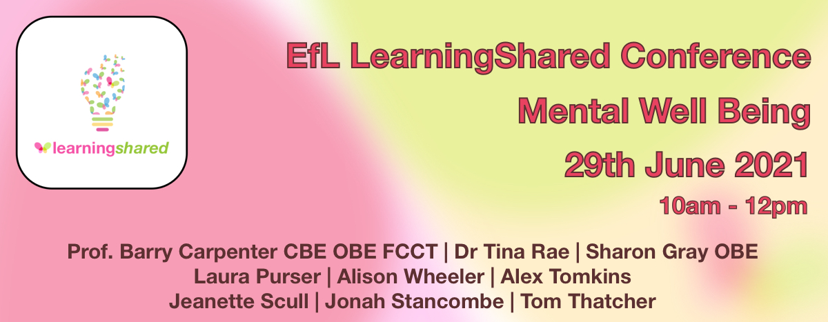 EfL LearningShared Conference on Mental Well Being 29th June 2021